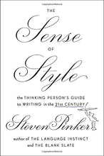 Load image into Gallery viewer, The Sense Of Style: The Thinking Person'S Guide To Writing In The 21St Century