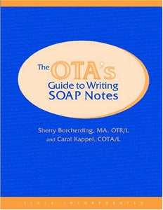 The Ota'S Guide To Writing Soap Notes