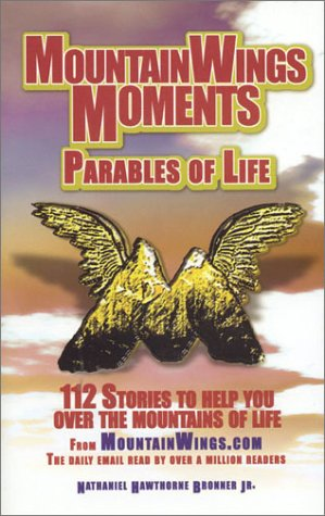 Mountainwings Moments: Parables Of Life