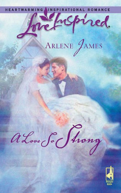 A Love So Strong (Love Inspired #363)