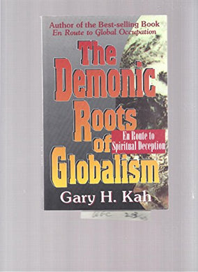 The Demonic Roots Of Globalism