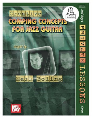 Creative Comping Concepts For Jazz Guitar (Mel Bay'S Private Lessons Series)