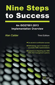 Nine Steps To Success: An Iso27001:2013 Implementation Overview