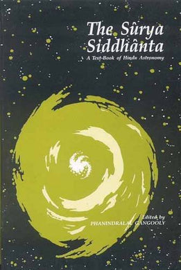 The Surya Siddhanta: A Textbook Of Hindu Astronomy