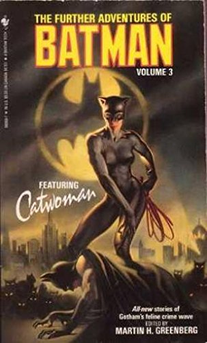 The Further Adventures Of Batman, Vol. 3: Featuring Catwoman