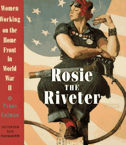 Rosie The Riveter: Women Working On The Homefront In World War Ii
