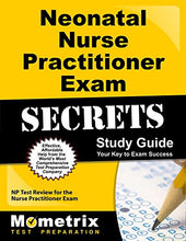Load image into Gallery viewer, Neonatal Nurse Practitioner Exam Secrets Study Guide: Np Test Review For The Nurse Practitioner Exam