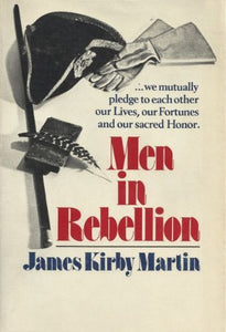 Men In Rebellion; Higher Governmental Leaders And The Coming Of The American Revolution.