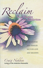 Load image into Gallery viewer, Reclaim Your Family From Addiction: How Couples And Families Recover Love And Meaning