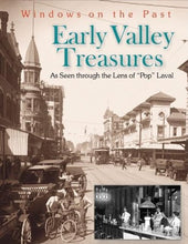 Load image into Gallery viewer, Early Valley Treasures: As Seen Through The Lens Of Pop Laval (Windows On The Past)