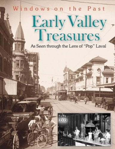 Early Valley Treasures: As Seen Through The Lens Of Pop Laval (Windows On The Past)