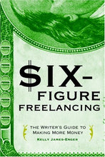Load image into Gallery viewer, Six-Figure Freelancing: The Writer'S Guide To Making More Money