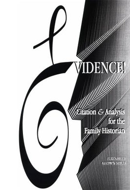 Evidence! Citation & Analysis For The Family Historian