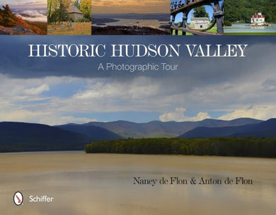 Historic Hudson Valley: A Photographic Tour