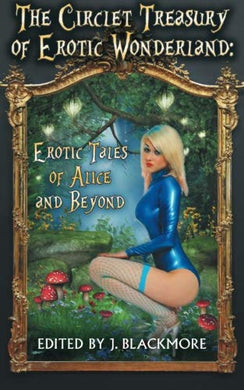 The Circlet Treasury Of Erotic Wonderland: Erotic Tales Of Alice And Beyond