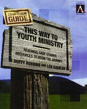Load image into Gallery viewer, This Way To Youth Ministry Companion Guide: Readings, Case Studies, Resources To Begin The Journey (Ys Academic)