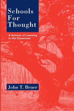Schools For Thought: A Science Of Learning In The Classroom (Bradford Books)