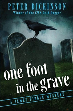 One Foot In The Grave (The James Pibble Mysteries)