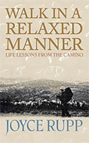 Walk In A Relaxed Manner: Life Lessons From The Camino