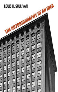 The Autobiography Of An Idea (Dover Architecture)