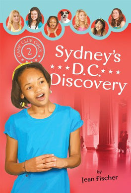 Sydney'S Dc Discovery (Camp Club Girls)