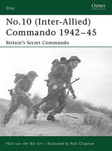 Load image into Gallery viewer, No.10 (Inter-Allied) Commando 194245: Britains Secret Commando (Elite)
