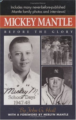 Mickey Mantle: Before The Glory