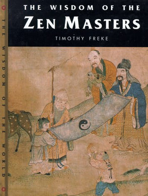 Wisdom Of The Zen Masters (Wisdom Of The Masters Series)