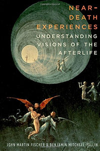Near-Death Experiences: Understanding Visions Of The Afterlife