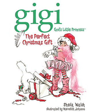 The Perfect Christmas Gift (Gigi God'S Little Princess)