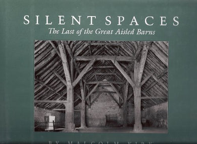 Silent Spaces: The Last Of The Great Aisled Barns