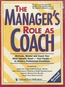 The Manager'S Role As Coach: Powerful Team-Building & Coaching Skills For Managers - Business User'S Manual (Leadership Series)