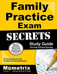 Family Practice Exam Secrets Study Guide: Fp Test Review For The Family Practice Board Exam