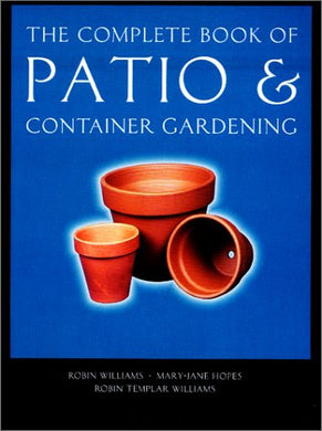 The Complete Book Of Patio & Container Gardening (Complete Books)