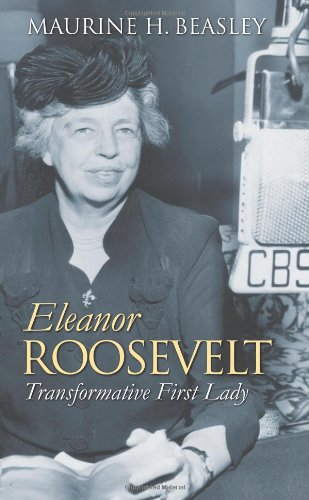 Eleanor Roosevelt: Transformative First Lady (Modern First Ladies)