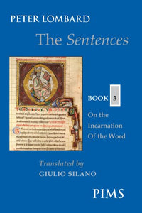 The Sentences Book 3: On The Incarnation Of The Word (Mediaeval Sources In Translation)