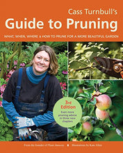Load image into Gallery viewer, Cass Turnbull'S Guide To Pruning, 3Rd Edition: What, When, Where, And How To Prune For A More Beautiful Garden