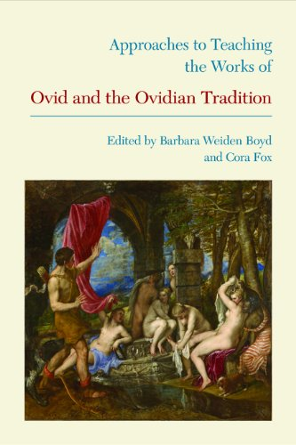 Approaches To Teaching The Works Of Ovid And The Ovidian Tradition (Approaches To Teaching World Literature)