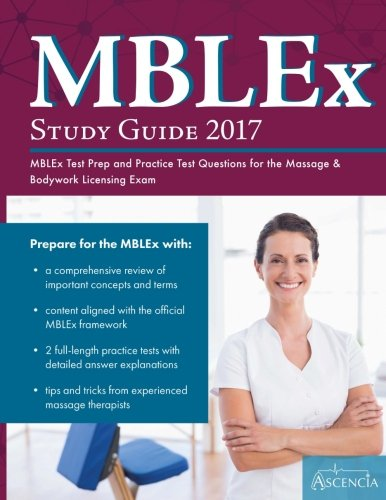 Mblex Study Guide 2017: Mblex Test Prep And Practice Test Questions For The Massage & Bodywork Licensing Exam