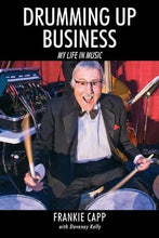 Load image into Gallery viewer, Drumming Up Business: My Life In Music