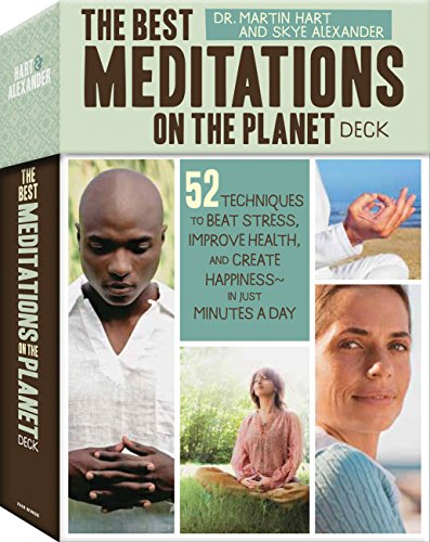 The Best Meditations On The Planet Deck: 52 Techniques To Beat Stress, Improve Health, And Create Happiness - In Just Minutes A Day
