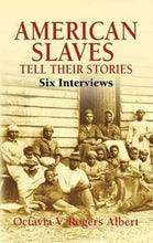 Load image into Gallery viewer, American Slaves Tell Their Stories: Six Interviews (African American)