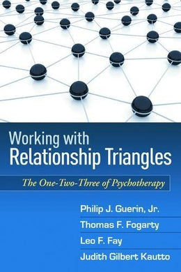 Working With Relationship Triangles: One-Two-Three Of Psychotherapy, The
