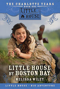 Little House By Boston Bay (Little House Prequel)