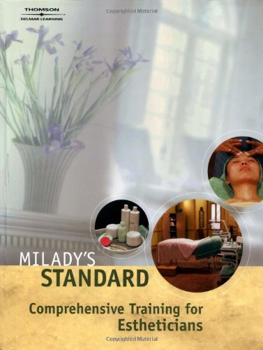 Milady'S Standard Comprehensive Training For Estheticians