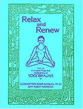 Load image into Gallery viewer, Relax And Renew: With The Kundalini Yoga And Meditations Of Yogi Bhajan