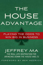Load image into Gallery viewer, The House Advantage: Playing The Odds To Win Big In Business