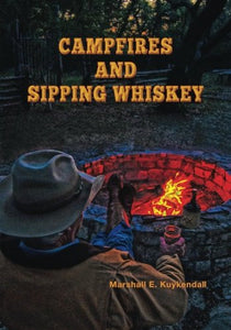 Campfires And Sipping Whiskey: Down The Dusty Road With Some Extraordinary People