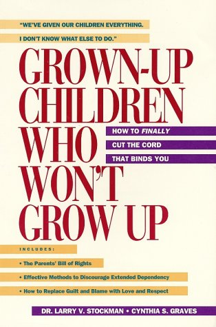 Grown-Up Children Who Won'T Grow Up