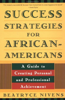 Success Strategies For African-Americans: A Guide To Personal And Professional Achievement